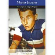 Master Jacques The Enigma of Jacques Anquetil